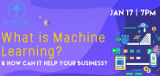 What Is Machine Learning and How Can It Help Your Business? (Data Science Workshop)