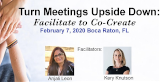 Turn Meetings Upside Down: Facilitate to Co-create
