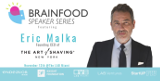 Brainfood Speaker Series Featuring Eric Malka
